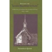 Building the Goodly Fellowship of Faith by Frederick Quinn