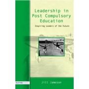 Leadership in Post-Compulsory Education by Jill Jameson