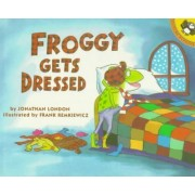 Froggy Gets Dressed by Jonathan London
