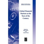 Global Financial Markets at the Turn of the Century by Ilhan Meric