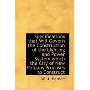 Specifications That Will Govern the Construction of the Lighting and Power System Which the City of by W J Hardee
