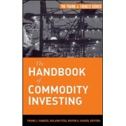 The Handbook of Commodity Investing by Frank J. Fabozzi