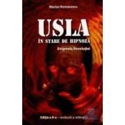 Usla In Stare De Hipnoza. Enigmele Revolutiei - Marian Romanescu