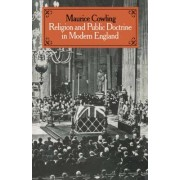 Religion and Public Doctrine in Modern England: v. 1 by Maurice Cowling