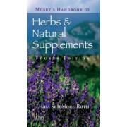 Mosby's Handbook of Herbs & Natural Supplements by Linda Skidmore-Roth