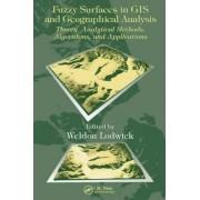 Fuzzy Surfaces in GIS and Geographical Analysis by Weldon Lodwick