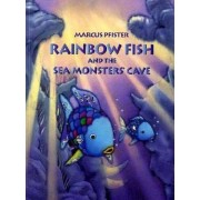 Rainbow Fish and the Sea Monster's Cave by Marcus Pfister