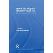 Health and Religious Rituals in South Asia by Dr. Fabrizio M. Ferrari