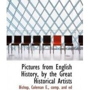 Pictures from English History, by the Great Historical Artists by Bishop