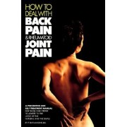 How to Deal with Your Back Pain and Rheumatoid Joint Pain: A Preventive and Self Treatment......