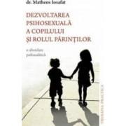 Dezvoltarea psihosexuala a copilului si rolul parintilor - Matheos Iosafat