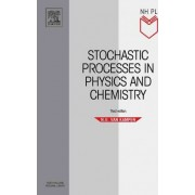 Stochastic Processes in Physics and Chemistry by N.G.Van Kampen