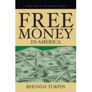 Free Money in America by Rhonda Turpin