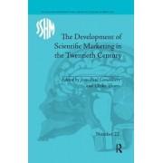 The Development of Scientific Marketing in the Twentieth Century by Jean-Paul Gaudilliere
