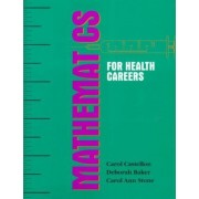 Mathematics for Health Careers by Carol Castellon