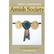Amish Society by John A. Hostetler