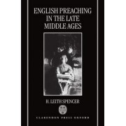 English Preaching in the Late Middle Ages by H. Leith Spencer