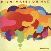 Nightmares on Wax - Thought So... (0801061015923) (1 CD)