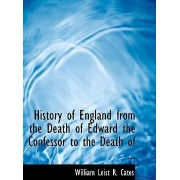 History of England from the Death of Edward the Confessor to the Death of ... by William Leist R Cates