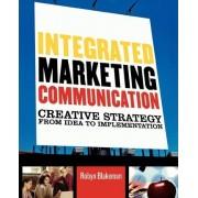 Integrated Marketing Communication by Robyn Blakeman