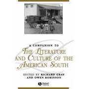 A Companion to the Literature and Culture of the American South by Owen Robinson