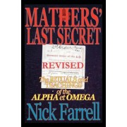 Mathers' Last Secret REVISED - The Rituals and Teachings of the Alpha Et Omega by Nick Farrell
