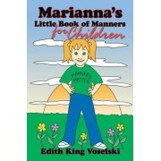Marianna's Little Book of Manners for Children by Edith King Vosefski