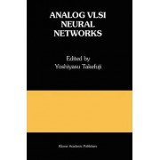 Analog VLSI Neural Networks by Yoshiyasu Takefuji