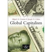 Global Capitalism by Miguel A. Centeno
