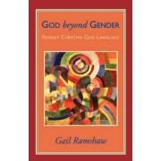 God Beyond Gender by Gail Ramshaw