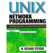 UNIX Network Programming: v. 2 by W. Richard Stevens