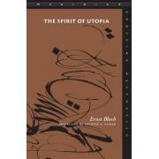 The Spirit of Utopia by Ernst Bloch
