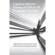 Cognitive Behavior Therapy of DSM-IV-TR Personality Disorders by Len Sperry