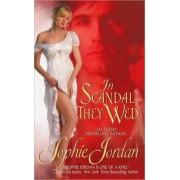 In Scandal They Wed by Sophie Jordan