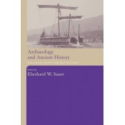 Archaeology and Ancient History by Eberhard W. Sauer