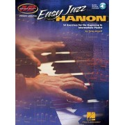 Easy Jazz Hanon: 50 Exercises for the Beginning to Intermediate Pianist Musicians