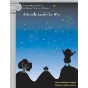 Teacher's Quest Guide: Aristotle Leads the Way by Johns Hopkins University