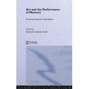 Art and the Performance of Memory by Richard Candida Smith