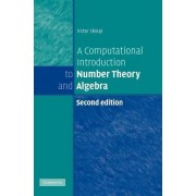 A Computational Introduction to Number Theory and Algebra by Victor Shoup