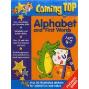 Coming Top: Alphabet and First Words Ages 6-7: Get a Head Start on Classroom Skills - With Stickers!