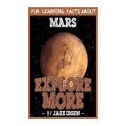 Fun Learning Facts about Mars by Jake Ibsen