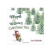 Maple & Willow´s Christmas Tree(Nichols Lori)