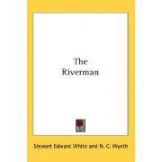 The Riverman by Stewart Edward White
