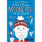 Moone Boy 2: The Fish Detective by O'Dowd, Chris