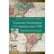 Economic Development in the Americas Since 1500 by Stanley L. Engerman