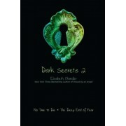 Dark Secrets 2: No Time to Die/The Deep End of Fear, Paperback