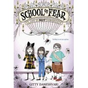 School of Fear: Class Is Not Dismissed! by Gitty Daneshvari