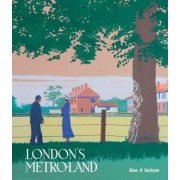 London's Metroland by Alan A. Jackson