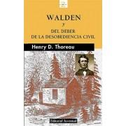 Walden ; Del deber de la desobediencia civil by Henry David Thoreau