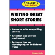 Schaum's Quick Guide to Writing Great Short Stories by Margaret Lucke